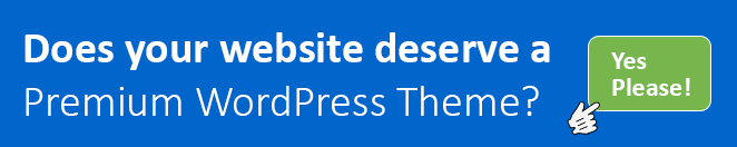 Does your website deserve a Premium WordPress Theme