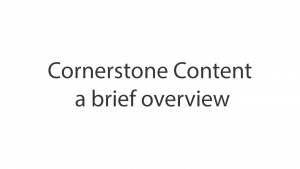 A brief overview of Cornerstone Content